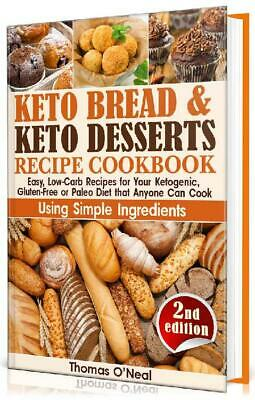 Keto Bread and Keto Desserts Recipe Cookbook: Easy, Low-Carb Recipes for Y (PDF)