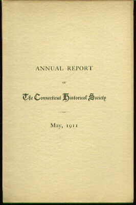 Connecticut Historical Society Annual Report 1911