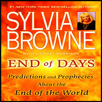 End Of Days Predictions And Prophecies End Of World By Sylvia Browne (E-B00-K)