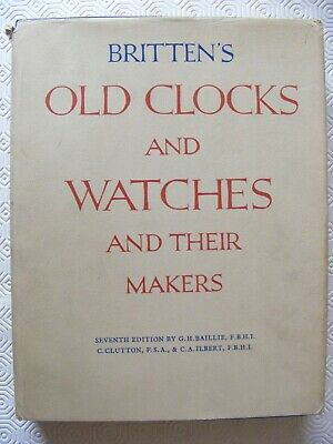 large hardback book;brittens old clocks and watches and their makers 1956.