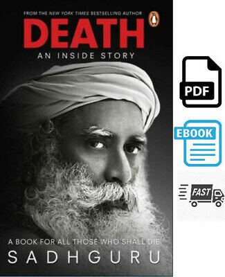Death; An Inside Story: A book for all those who shall die BY Sadhguru 2020