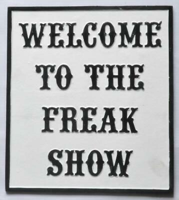 Cast Iron Sign - WELCOME TO THE FREAK SHOW - Circus Memorabilia - Hand Painted