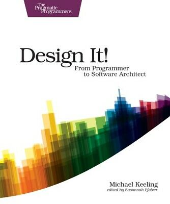 [P.D.F] Design It!: From Programmer to Software Architect -  Michael Keeling