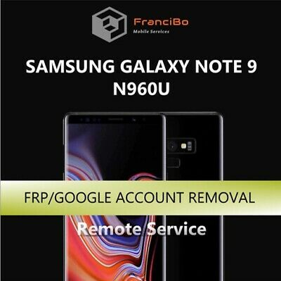 FRP Google Account Removal for Samsung Galaxy Note 9 (N960U) - Remote Service