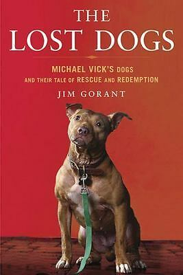 The Lost Dogs: Michael Vick's Dogs and Their Tale of Rescue and Redemption , Gor