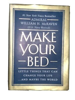 Make Your Bed : Little Things That Can Change Your Life...and Maybe the World by