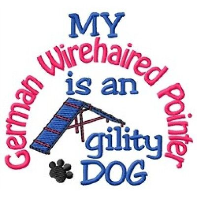 My German Wirehaired Pointer is An Agility Dog Sweatshirt - DC1900L