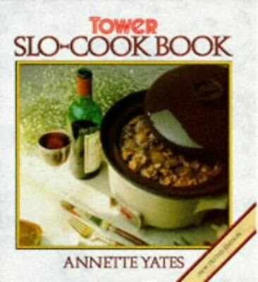 Tower's Slo-Cook Book by Yates, Annette Hardback Book The Cheap Fast Free Post