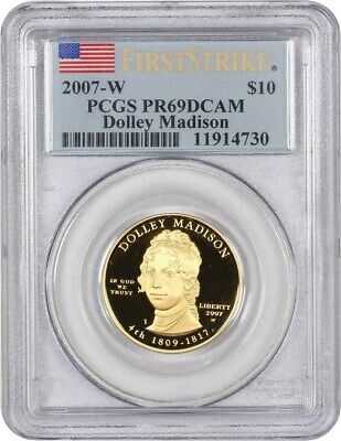 2007-W Dolley Madison $10 PCGS PR 69 DCAM (First Strike)