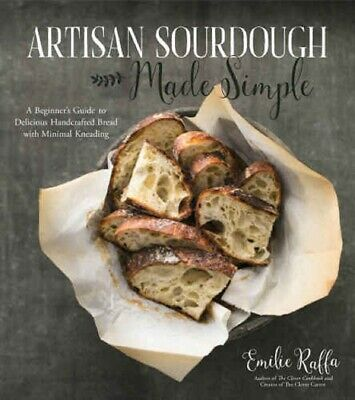 Artisan Sourdough Made Simple by Emilie Raffa [ɛb00k] Fast Delivery