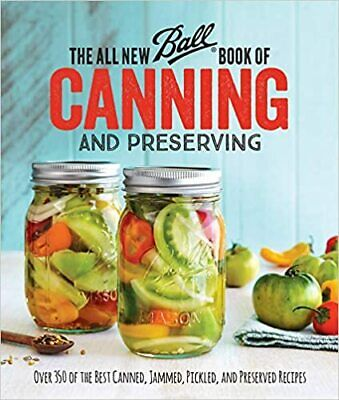 The All New Ball Book Of Canning And Preserving by Ball Home Cann (Digital 2016)