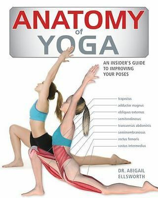 Anatomy of Yoga: An Instructor's Inside Guide to Improving Your Poses , Ellswort