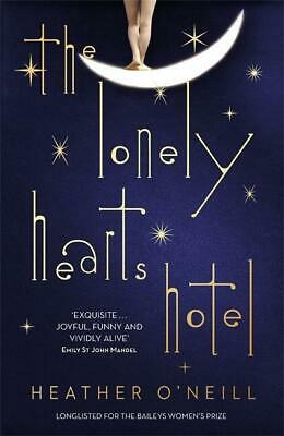 Heather O'Neill / The Lonely Hearts Hotel /  9781849163378
