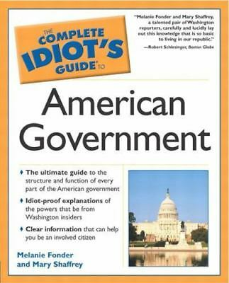 The Complete Idiot's Guide To American Government , Mary Shaffrey