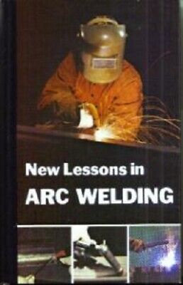 New Lessons in ARC WELDING :: Lincoln Electric HB :: FREE Shipping