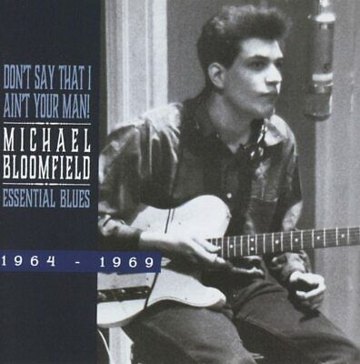 Michael Bloomfield Don't Say That I Ain't Your Man-Essential Blues CD NEW SEALED