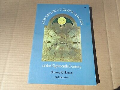 Connecticut Clockmakers Of The Eighteenth Century Book Penre Hoopes 2Nd Edition