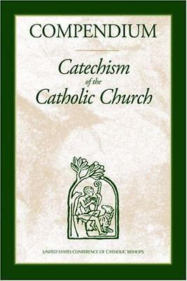Compendium :   Catechism of the Catholic Church , United States Conference of Ca