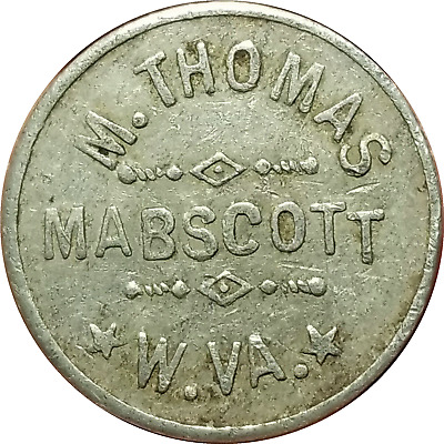 Vtg Grocery Feed Store Trade Token MABSCOTT, WEST VIRGINIA M. THOMAS GOOD FOR 5c