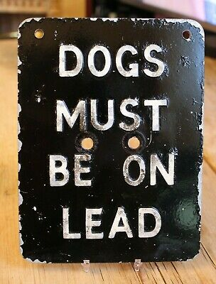 Vintage Old Metal Road Sign Dogs Must Be On Lead