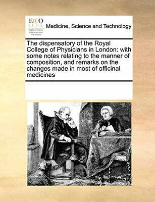 The dispensatory of the Royal College of Physic, Contribut,,