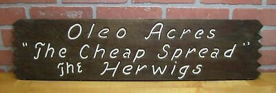 "Oleo Acres ""The Cheap Spread"" The Herwigs Double Sided Wooden Sign Impressed"