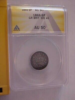 1866 Great Britain 6 Pence ANACS Certified And Graded AU50 -- Die 46