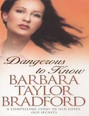 Barbara Taylor Bradford ___ Dangerous To Know __ Brand New  __ Freepost Uk