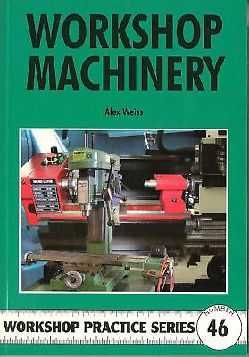 WORK SHOP MACHINERY book by Alex Weiss 122 pages