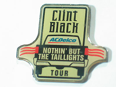 "Clint Black Tou Pin  ""Nothin' But the Taillights""   AC Delco Sponsor"