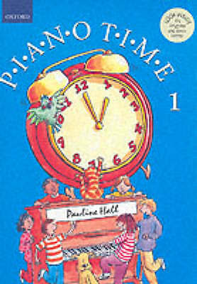 Piano Time 1, Paperback; Hall, Pauline.; Easy pieces, 9780193727847, OUP Oxford
