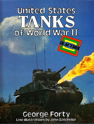 UNITED STATES TANKS of WORLD WAR II in ACTION - WW2 PICTORIAL HISTORY BOOK