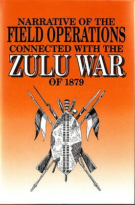 FIELD OPERATIONS CONNECTED WITH THE  ZULU WAR of 1879 - REPRINT of 1881 BOOK