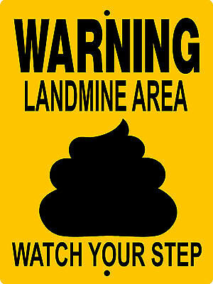 Landmine, Poop,warning  Aluminum Sign Dogs  Vinyl Graphics Applied  Landmine