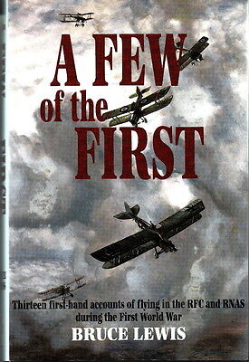 A FEW of the FIRST, 13 ACCOUNTS of FLYING in the RFC & RNAS - WW1 HISTORY BOOK