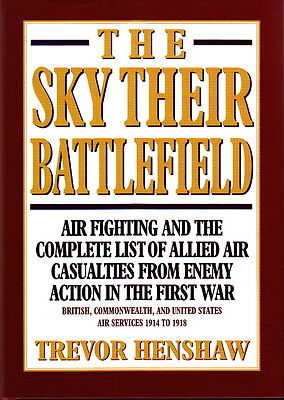 THE SKY THEIR BATTLEFIELD - BOOK with COMPLETE LIST of WW1 ALLIED AIR CASUALTIES