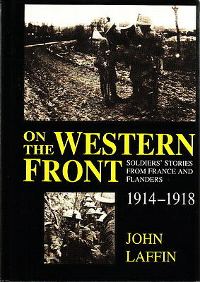 On The Western Front, Soldiers Stories From France & Flanders 1914-1918 Ww1 Book