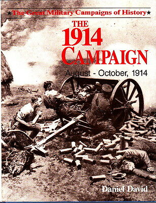 THE 1914 CAMPAIGN, AUGUST to OCTOBER 1914 - WW1 PICTORIAL HISTORY BOOK