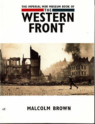 The Imperial War Museum Book Of The Western Front - Ww1 History Book
