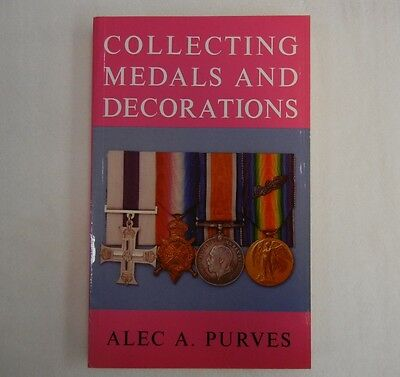 COLLECTING MEDALS AND DECORATIONS by PURVES - MILITARIA COLLECTOR REFERENCE BOOK