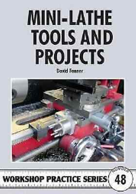 MINI LATHE TOOLS AND PROJECTS by david fenner 126 pages