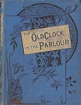 c1889 THE OLD CLOCK IN THE PARLOUR AND OTHER STORIES ABSALOM PEERS 1ST EDITION