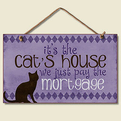 #41-136 CAT - IT'S THE CAT'S HOUSE WOOD SIGN DOG SIGNS WITH FREE SHIPPING - NEW!