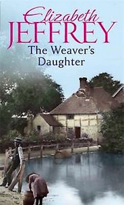 Elizabeth Jeffrey __ The Weaver's Daughter __ Brand New __ Freepost Uk