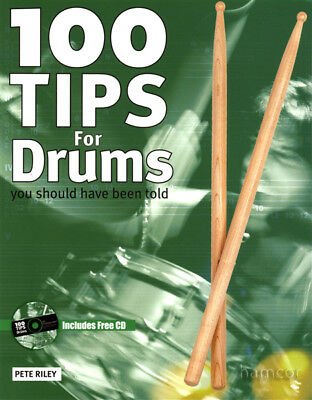100 Tips for Drums You Should Have Beed Told Drummers Book/CD by Pete Riley