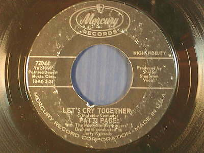 PATTI PAGE 45 LET'S CRY TOGETHER / EVERY TIME I Hear Your Name ~  VG to VG+