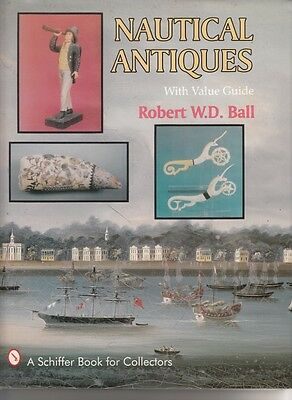 NAUTICAL ANTIQUES by ROBERT BALL - PICTORIAL REFERENCE BOOK for COLLECTORS