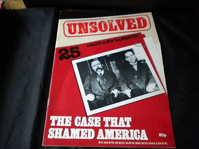 Unsolved Orbis Issue 25 - Sacco & Vanzetti the case that shamed America