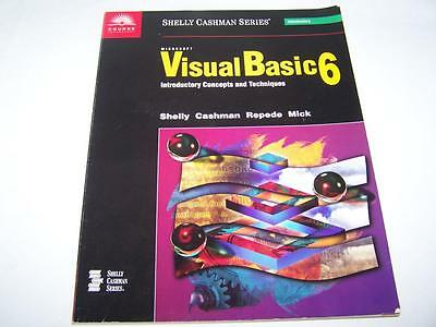 Microsoft Visual Basic 6: Introductory Concepts and Techniques (Shelly Cashman..