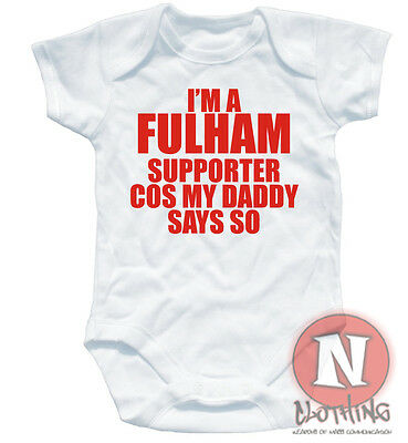 Naughtees Clothing Babygrow I'm a Fulham Supporter Daddy Cotton Baby suit vest